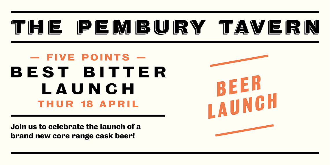 Five Points Best Bitter launch flyer for The Pembury Tavern